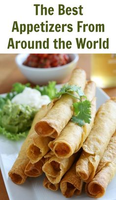 Appetizers are great for any party, why not try some appetizers that are different? Here are some of the best appetizers from around the world.