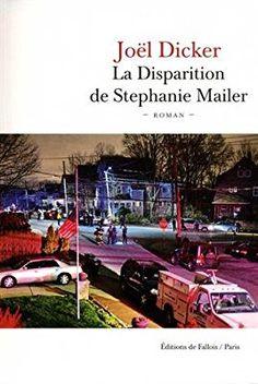 Amazon.fr - La Disparition de Stephanie Mailer - Joël Dicker - Livres