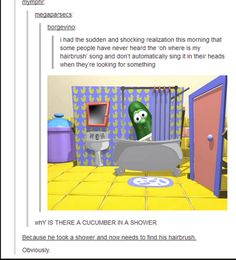Veggie tales. Oh my heck this is fantastic! So true! :)