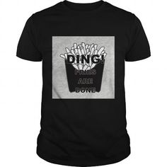 Ding! Fries are Done SHIRT