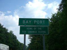 """Bay Port, Michigan: Home of the Fish Sandwich Festival"""
