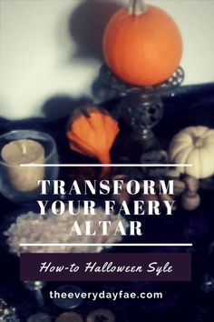 Want to Transform Your Faery Altar and make it look spook-tacular for Halloween? Here's how I changed mine from Mabon-themed to Halloween themed! Mabon, Believe In Magic, Halloween Themes, Faeries, Writing Tips, Magick, Altar, About Me Blog, Tarot Cards