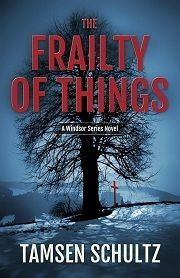 Review, Excerpt & Giveaway - The Frailty of Things by Tamsen Schultz