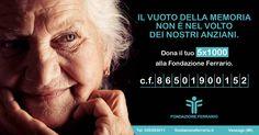 Il 5x1000 a Fondazione Ferrario. L'Alzheimer è il vuoto della memoria ma la serenità dei nostri anziani può e deve essere preservata. Fondazione Ferrario lavora per questo. CF 86501900152. http://www.fondazione-ferrario.it/