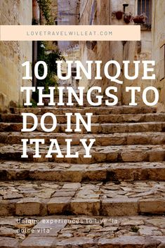 "10 Unique Experiences to Have in Italy, that take you beyond a list of sights, to truly living ""Italian style"" during your visit. #italy #italytravel #Europe #travel #traveltips #travelguide"