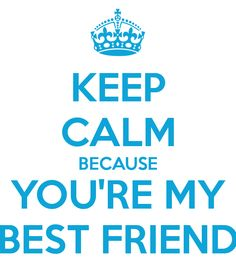 Keep Calm Quotes For Best Friends