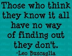 Have you ever met a know-it-all kind of a person? Check out these interesting know it all quotes to understand their mentality. All Quotes, Work Quotes, Great Quotes, Quotes To Live By, Life Quotes, Funny Quotes, Inspirational Quotes, Advice Quotes, Random Quotes