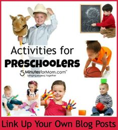 Activities for Preschoolers - Fabulous list of activities including links to top blogs and a linky list for bloggers to add their own posts.