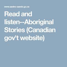 Read and listen--Aboriginal Stories (Canadian gov't website)