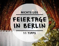 Berlin: 11 Tipps für geniale Aktivitäten an Feiertagen