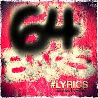 """64 Bars"" #Artwork. Song and Lyrics Here - http://goo.gl/lY0oa"