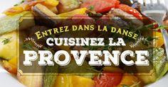ENTREZ DANS LA DANSE, CUISINEZ LA PROVENCE - CuisineAZ