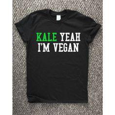 Kale Yeah I'm Vegan Vegan Tshirt Vegan T Shirt Kale Tee Kale T-Shirt... ($20) ❤ liked on Polyvore featuring tops, t-shirts, black, women's clothing, print shirts, black slim fit shirt, vegan shirt, slim fit t shirts and unisex t shirts