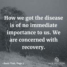 How we got the disease is of no immediate importance to us. We are concerned with recovery. #BasicText #Page7