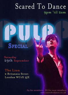 OMG!! A Pulp-only clubnight?    YES PLEASE.    29 Sept 2012, Courtesy of http://www.scaredtodance.co.uk/