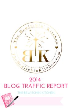 The Bewitchin' Kitchen's 2014 Blog Traffic Report. Also includes blog growth and a blog traffic report link up for other bloggers.
