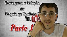Dicas para montar um canal no Youtube / Parte 1