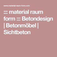 ::: material raum form ::: Betondesign   Betonmöbel   Sichtbeton