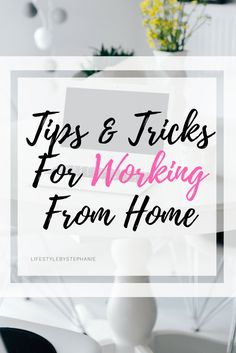 Tips & Tricks For Working From Home. Have The Most Productive Day Yet With The Best Tips For Working From Home. #work #workingfromhome #worktips