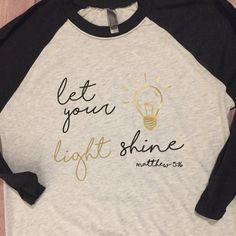 c18d5794f8f2 Items similar to Let Your Light Shine Matthew 5 16 Raglan Shirt on Etsy