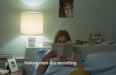 """Naked men are revolting."" - Unknown film, i guess it's french."