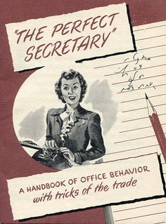 """You may be a girl with a light in your eye ... with the conquest of a Career in your mind. You may be a girl who's saving her pennies for the accessories of a vine-covered cottage ... But you're a girl in an office."" The Perfect Secretary (1950)"