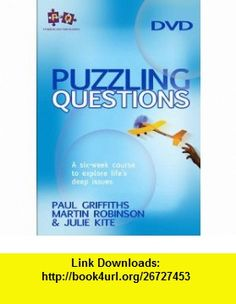 Puzzling Questions DVD (9781854249531) Paul Griffiths, Martin Robinson , ISBN-10: 1854249533  , ISBN-13: 978-1854249531 ,  , tutorials , pdf , ebook , torrent , downloads , rapidshare , filesonic , hotfile , megaupload , fileserve