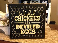 Primitive Wood Sign, Wicked Chickens Lay Deviled Eggs, Country Farm Kitchen Decor on Etsy, $24.00