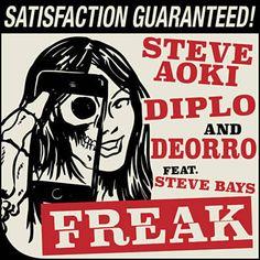 Found Freak by Steve Aoki & Diplo & Deorro Feat. Steve Bays with Shazam, have a listen: http://www.shazam.com/discover/track/112092935
