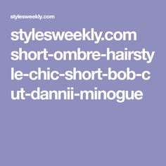 stylesweekly.com short-ombre-hairstyle-chic-short-bob-cut-dannii-minogue