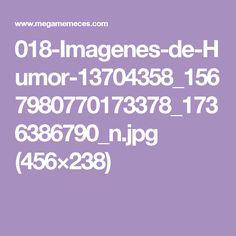 018-Imagenes-de-Humor-13704358_1567980770173378_1736386790_n.jpg (456×238)