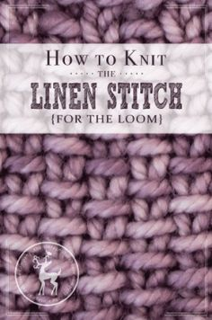 How to Knit the Linen Stitch for the Loom | Vintage Storehouse & Co.