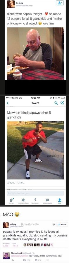 Naw Kelsey, he's our pawpaw now