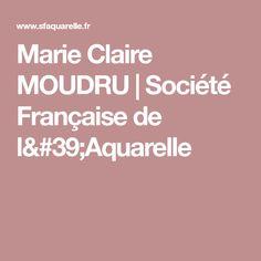 Marie Claire MOUDRU | Société Française de l'Aquarelle