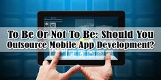 To Be Or Not To Be: Should You Outsource Mobile App Development?  Are You A Mobile Apps Developer Then You Must Have A Question That To Be Or Not To Be: Should You Outsource Mobile App Development? So Here We Have A Study About It To Give You The Perfect Answer.  Article: www.exeideas.com/2014/05/should-you-outsource-apps-development.html Tags: #SmartPhone #MobilePhone #Mobile #iPhone #Apps #IPhoneApps #MoviesApps #iTune #MobileApps #Developer #MobileAppsDeveloper #AppsDeveloper…
