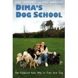 Dima's Dog School: The Foolproof New Way to Train Your Dog (Paperback)By Dima Yeremenko