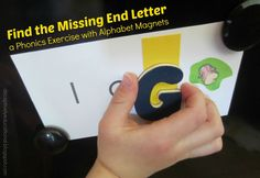 Relentlessly Fun, Deceptively Educational: Find the Missing End Letter (with Alphabet Magnets)
