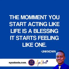 The momment you start acting like like is a blessing it starts feeling like one.-Unknown  http://ayeakoda.com  Our reality is shaped by our thoughts that are backed by emotions reason why we constantly need to feel positive emotions. Sometimes you will have to summon  you will power in order to experience those postive emotions.  #inspiring #inspirationalquotes #motivationalquote #quoteoftheday #instagood #instadaily #dailyquote #motivation #inspirational #instaquote #motivationalquotes…