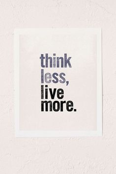 """Think Less, Live More"" Art Print 16 Of The Most Ridiculous Urban Outfitters Home Goods"