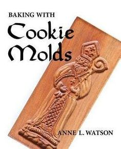 Baking with Cookie Molds  Secrets and Recipes for Making Amazing Handcrafted Cookies for Your Christmas Wedding Party or Anytime Paperback  Revised Edby Anne L Watson 2015 Edition *** See this great product.