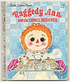 Raggedy Ann & the Cookie Snatcher . Little Golden Books. One of my many childhood favorites :) Old Children's Books, Vintage Children's Books, My Childhood Memories, Childhood Toys, Lisa Frank, Ed Vedder, Christmas Characters, Christmas Books, Raggedy Ann And Andy