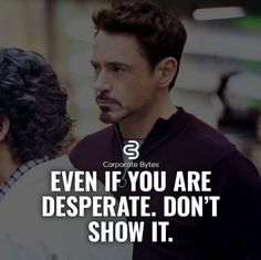 Always hungry, never desperate. Keep your cards close as people can smell desperation Quotable Quotes, Wisdom Quotes, True Quotes, Quotes To Live By, Best Quotes, Motivational Quotes, Inspirational Quotes, Mindset Quotes, Attitude Quotes