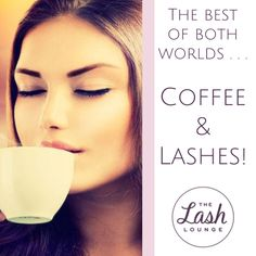 Our two loves here at The Lash Lounge, coffee and lashes!