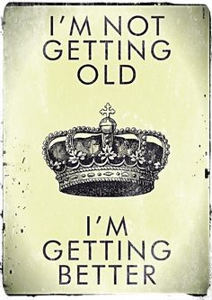 I'm Not Getting Old. I'm Getting Better happy birthday happy birthday wishes happy birthday quotes happy birthday images happy birthday pictures Famous Birthday Quotes, Happy Birthday Quotes, Happy Birthday Wishes, Humor Birthday, 10 Birthday, It's My Birthday Today, Birthday Quotes For Me August, Countdown To My Birthday, Birthday Month Quotes