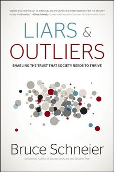 Amazon.com: Liars and Outliers: Enabling the Trust that Society Needs to Thrive eBook: Bruce Schneier: Kindle Store