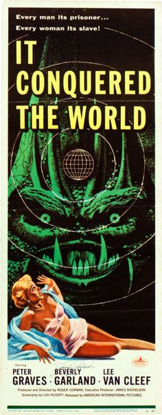 """It Conquered the World (American International, 1956). Autographed Insert (14"""" X 36"""").  An alien creature from Venus visits Earth with the intention of eliminating emotions in humans and taking over the world, and it enlists the help of a disillusioned scientist played by Lee Van Cleef. This Roger Corman horror classic also stars Peter Graves and Beverly Garland."""