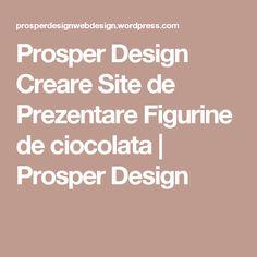 Prosper Design Creare Site de Prezentare Figurine de ciocolata | Prosper Design Web Design, Math, Create, Figurine, Design Web, Math Resources, Website Designs, Site Design, Mathematics