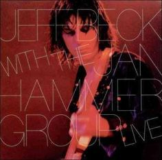 Jeff Beck - Jeff Beck With The Jan Hammer Group Live
