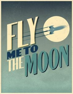 Fly me to the moon - poster with retro feel-love it. Digital Art Illustration, Vintage Illustration, Retro Kunst, Retro Art, Poster S, Typography Poster, Play Poster, Typography Served, Creative Typography