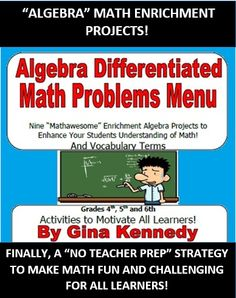 EXCELLENT ALGEBRA MATH ENRICHMENT PROJECTS! WRITING, MATH AND RESEARCH INTEGRATION! VOCABULARY INCLUDED!  Students choose to complete three out of nine fun engaging projects and activities that relate to algebra. Real-life fun ways for students to show their understanding of these pre-algebra and algebra mathematical concepts.   A wonderful way to incorporate writing into math.  I've also included a handout of basic algebra terms and definitions.